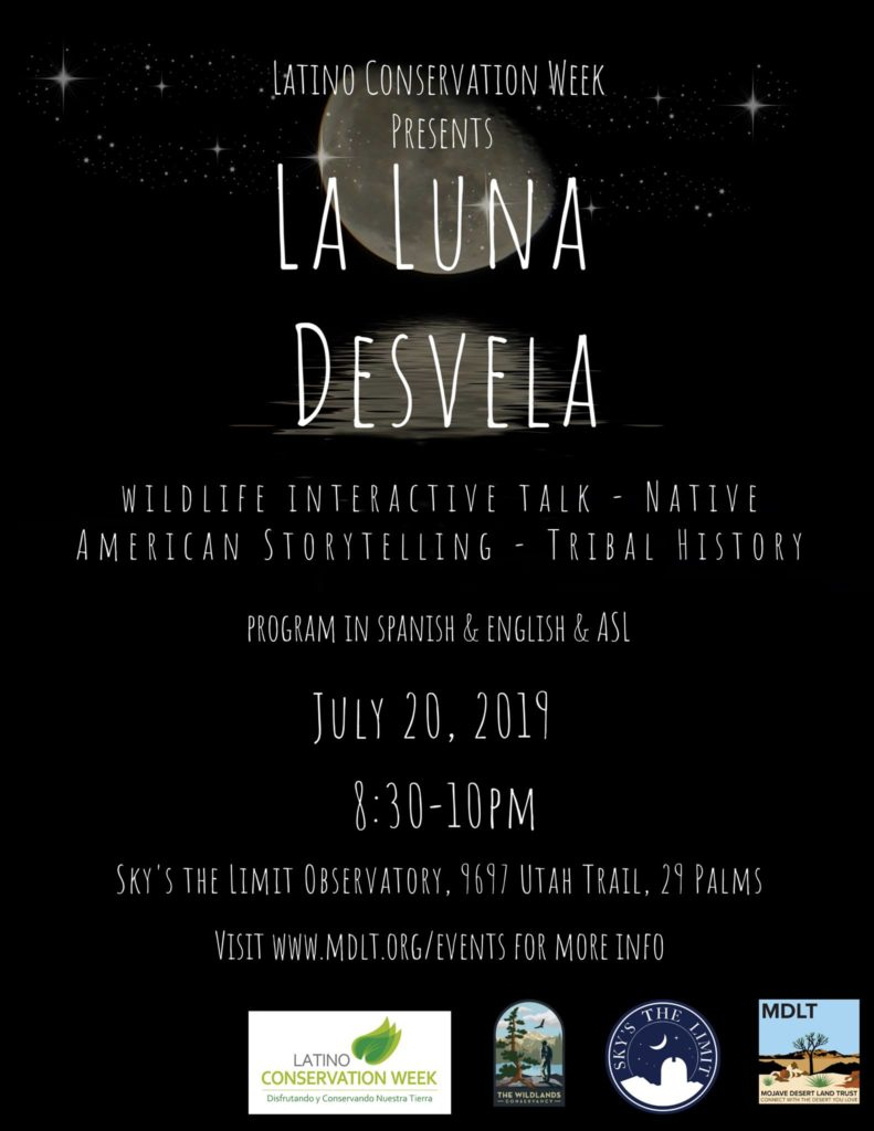 In honor of Latino Conservation Week Sky's The Limit Observatory and Nature Center presents La Luna Desvela in partnership with the Mojave Desert Land Trust and The Wildlands  Conservancy.
