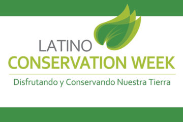 Latino Conservation Week 2019